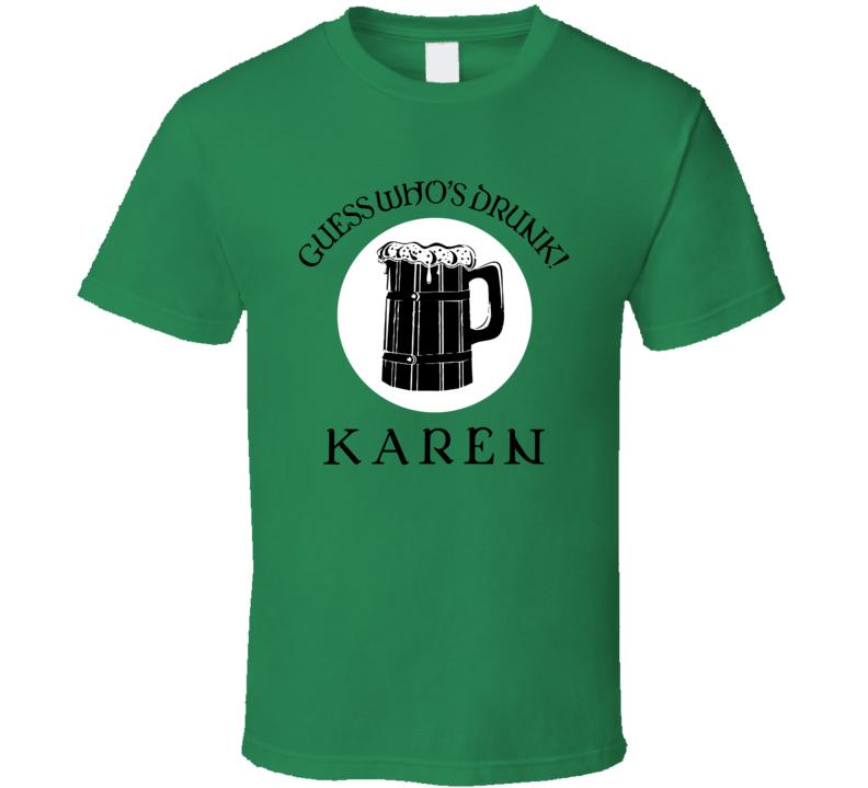 Karen Guess Who's Drunk Karen Funny Personality Fan T Shirt