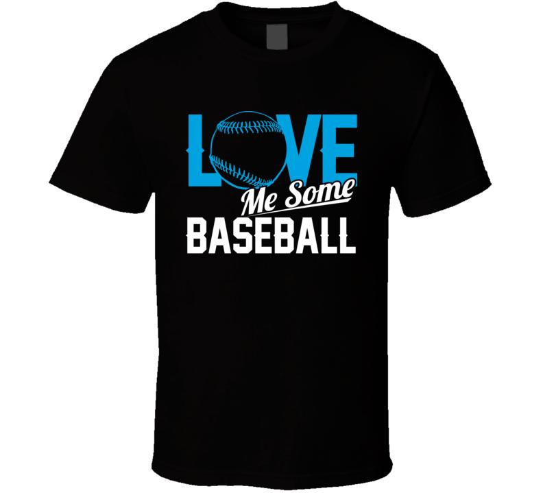 Love Me Some Baseball Miami Sports Fan T Shirt