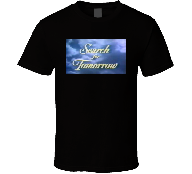 Search For Tomorrow Soap Opera Tv Show 70s Fan T Shirt