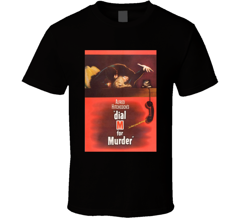 Dial M For Murder Best Alfred Hitchcock Movie  Fan T Shirt
