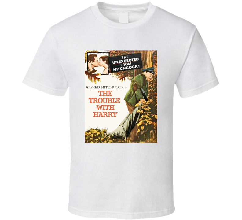 The Trouble With Harry Best Alfred Hitchcock Movie  Fan T Shirt