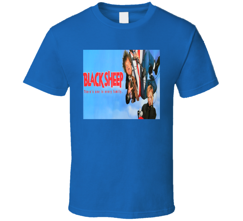 Black Sheep There's One In Every Family Chris Farley David Spade Comedy Movie Fan T Shirt