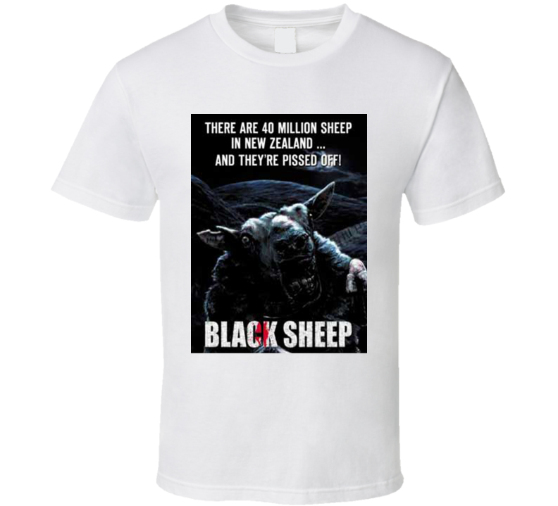 Black Sheep Comedy Horror There Are 40 Million Sheep In New Zealand And They're Pissed Off Scary Funny Movie Fan T Shirt