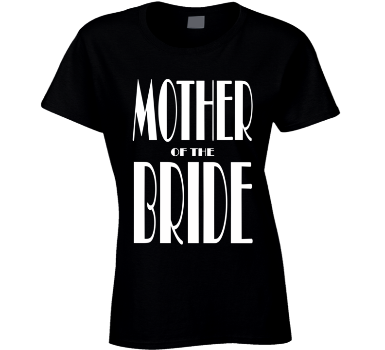 Mother Of The Bride Wedding Party Daughter Son Family Marriage Fan Ladies T Shirt