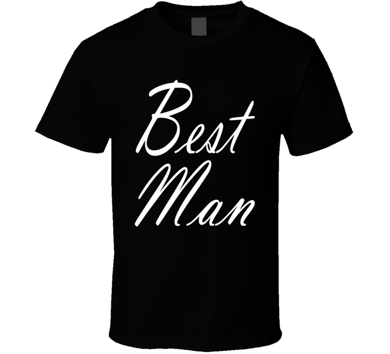 Best Man Wedding Bachelor Party Groom Best Friend Brother Family Fun Fan T Shirt
