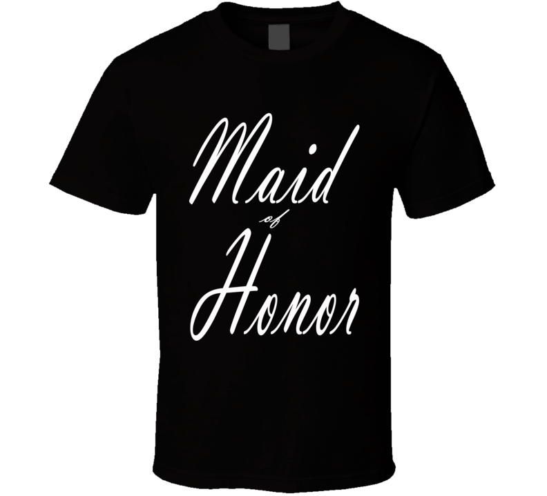 Maid Of Honor Wedding Bachelorette Party Marriage Fun Fan T Shirt