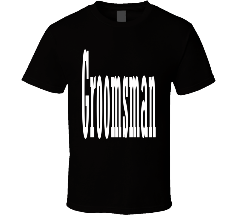 Groomsman Bachelorette Party Wedding Friend Brother Cousin Fun Fan T Shirt