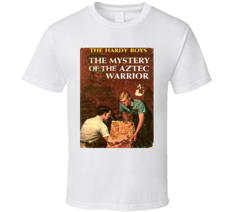 Hardy Boys The Mystery Of The Aztec Warrior Frank And Joe Hardy Fictional Characters Mystery Series Teenagers Amateur Sleuths Solving Cases Avid Reader Book Novel Retro Fan T Shirt