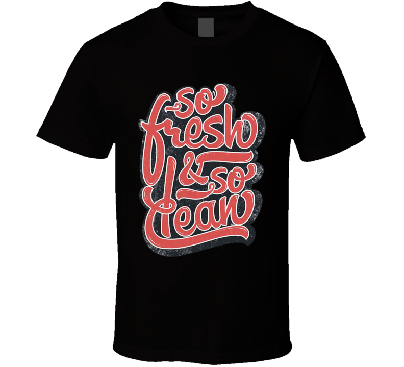 4523ae39 Old School Hip Hop So Fresh And So Clean Funny T Shirt