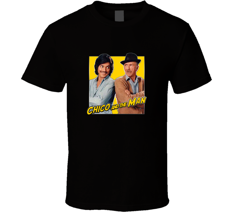 Chico & the Man tv show Freddie Prinze  Jack Albertson t-shirt