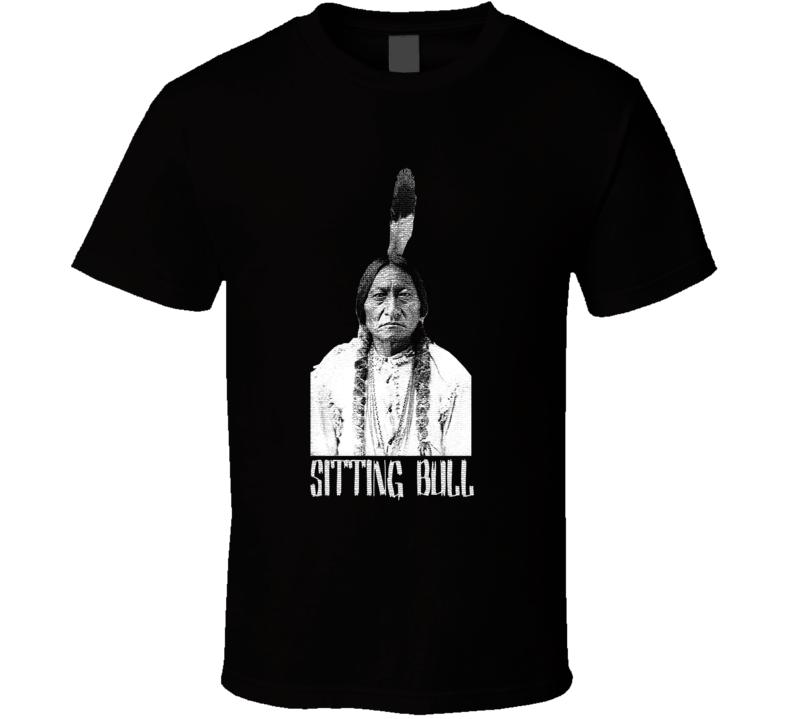 Sitting Bull Native American Pride Indians t-shirt