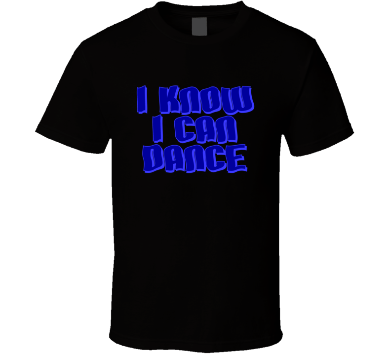 I Know I Can Dance funny JOE.jpg