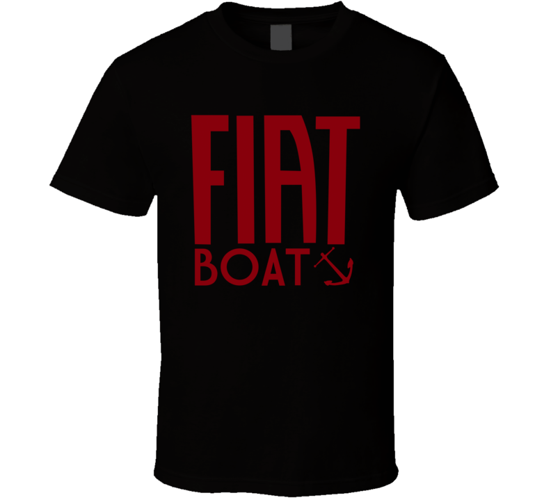 Fiat Boat Italian vehicles cars boats SUVs t-shirt