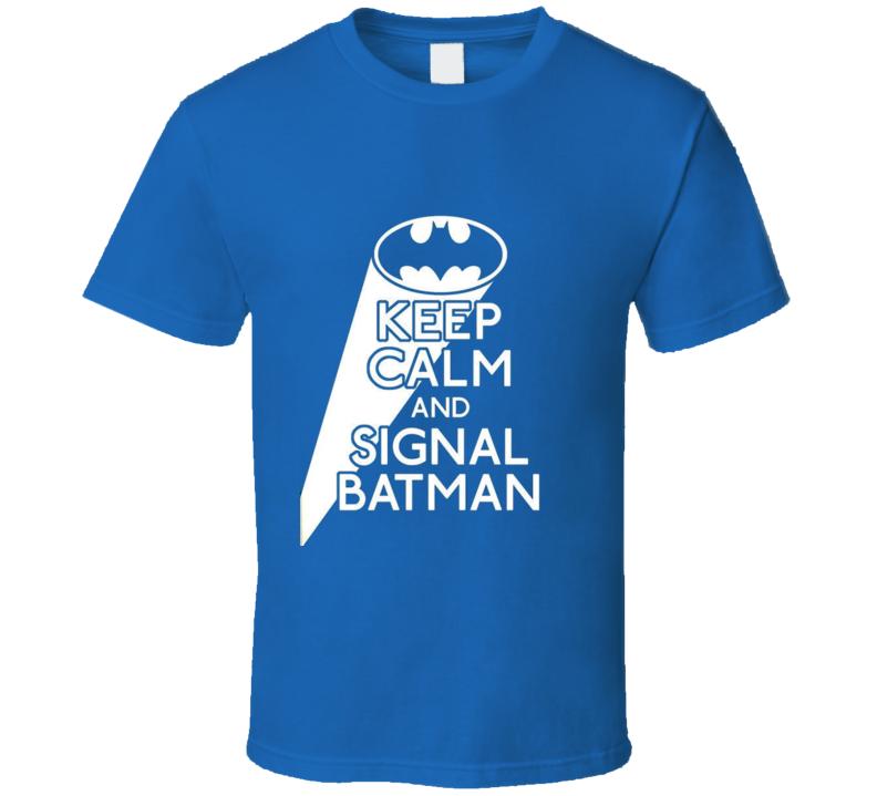 Bat Signal Keep calm and signal Batman t-shirt movie tv super hero shirts