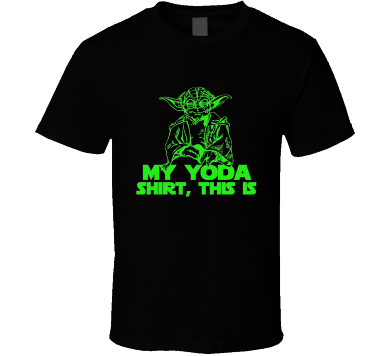 My Yoda shirt this is t-shirt funny Jedi Star Wars YODA Knows COOL