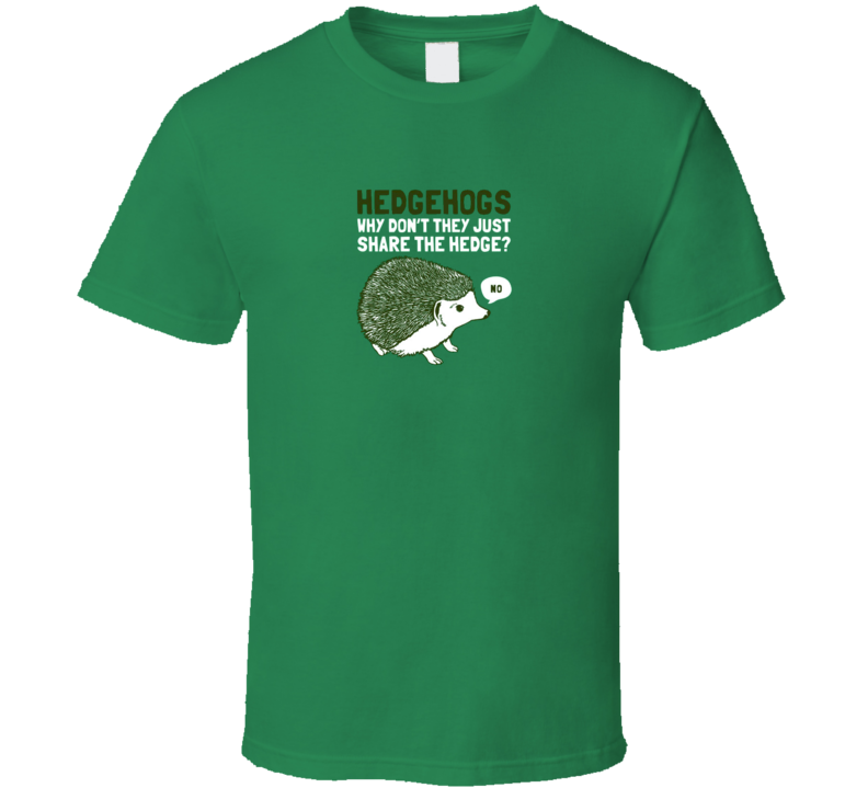 Hedgehogs why don't the just share t-shirt funny kids funny animals