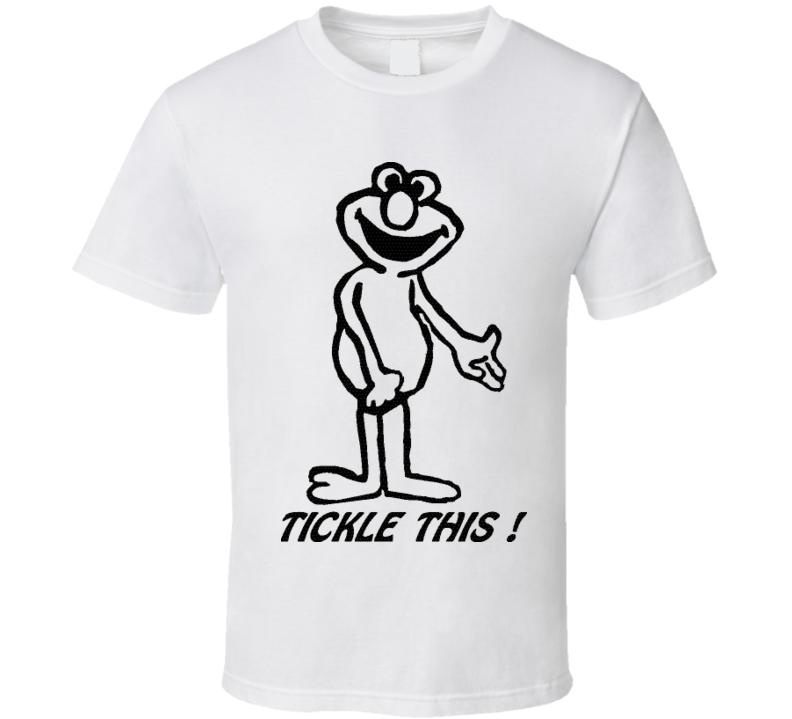 32e06b306471 Tickle Me Elmo Tickle This t-shirt Funny Sesame Street NOT FOR KIDS
