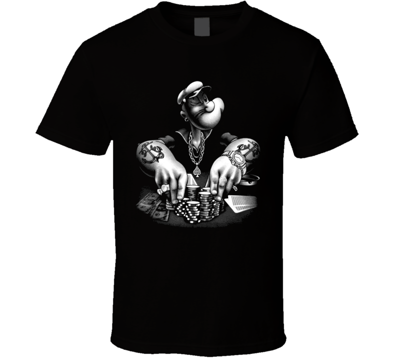 Popeye Playing Poker Funny Lucky Shirt Texas Holdem T Shirt