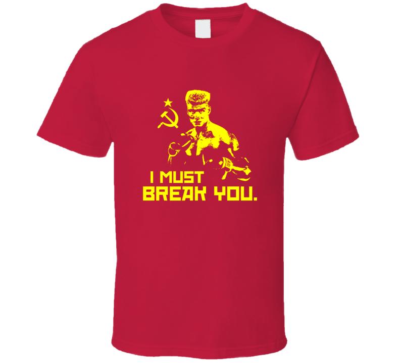 Ivan Drago Rocky 4 t-shirt I Must Break you Dolph Lundgren Boxing movie shirts