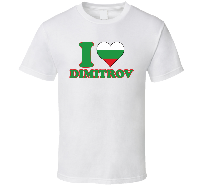 I Heart Love Dimitrov Grigor Bulgaria Tennis Champion Sharapova T Shirt