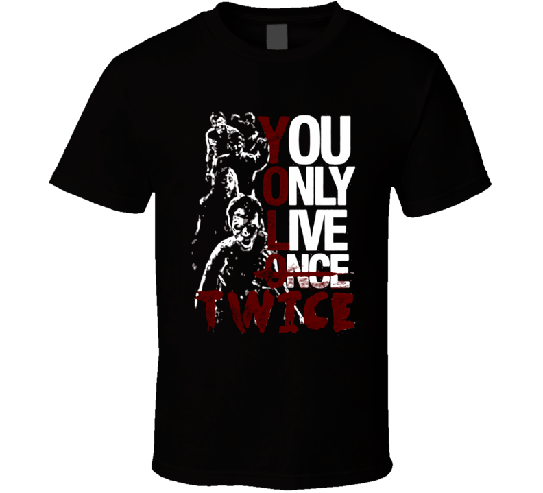 You only live twice zombie t shirt TWD the walking dead inspired t shirts