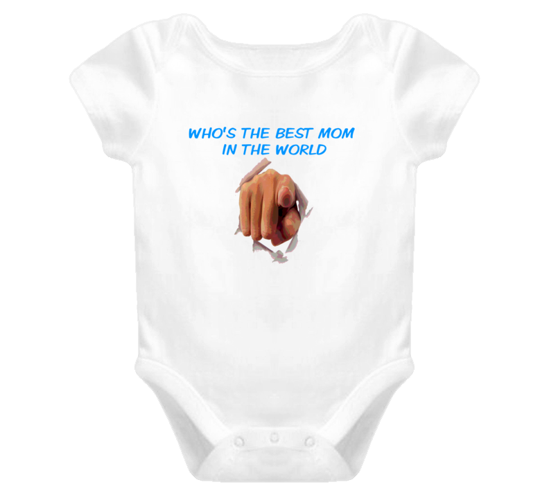 Who Is The Best Mom In The World T Shirt Baby One Piece New born maternity gifts Trending baby bumps