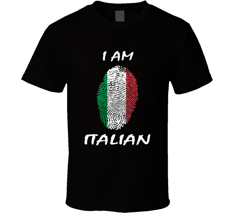 I Am Italian t-shirt Italian Pride shirts Itaian flag fingerprint COOL excellent gift for all your Italians