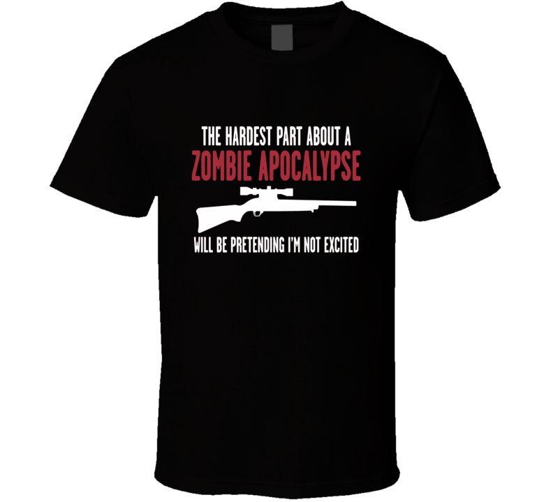 Zombia Apocalypse funny t shirt excited Walking Dead Z Nation Zombie shows trending funny shirts