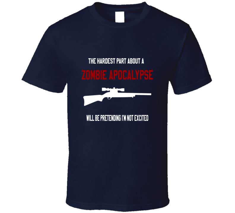 Zombie Apocalypse t-shirt excited about zombies The Walking Dead inspired Z Nation movies tv Horror t-shirts