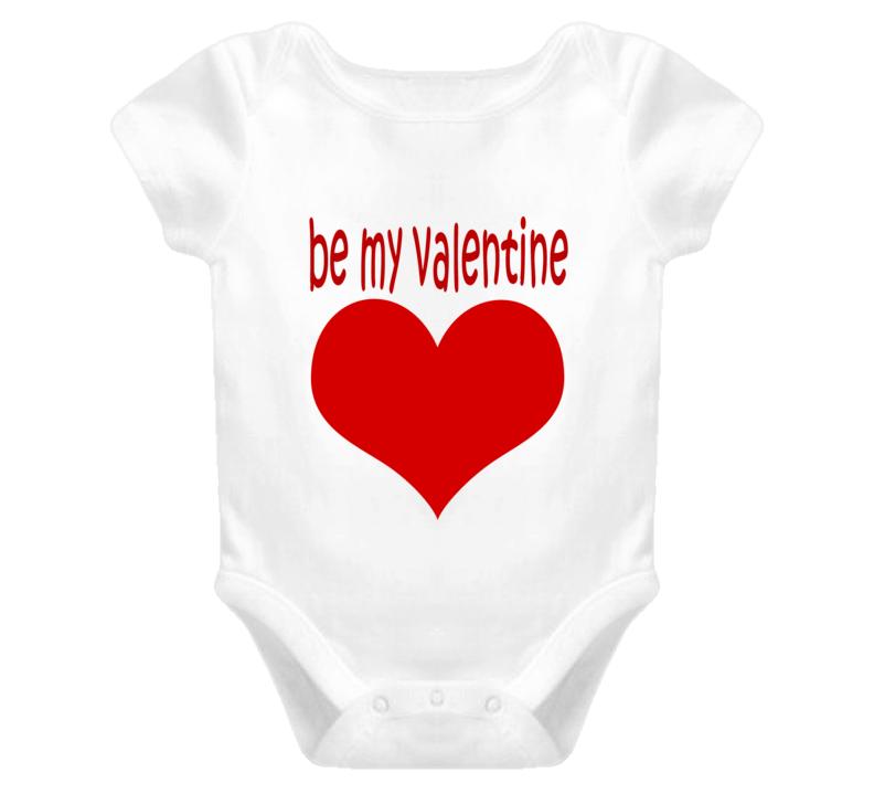 Be My Valentine t-shirt Baby one piece new born valentine t-shirts