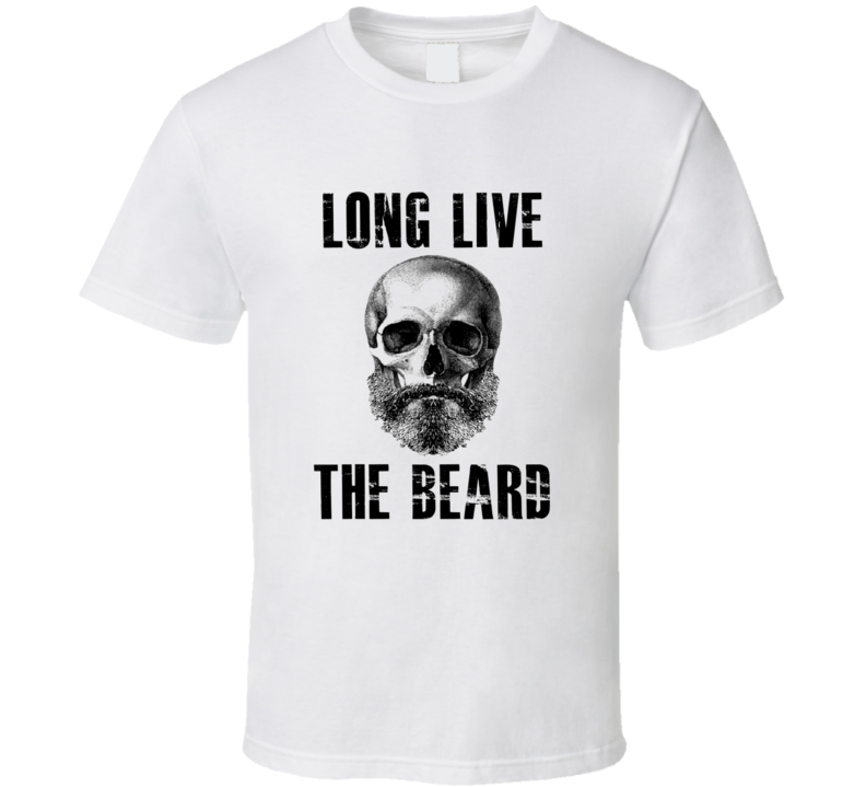 Long Live the Beard t-shirt Manley Beard t-shirts Biker look Cool Hipster Beard trends shirts