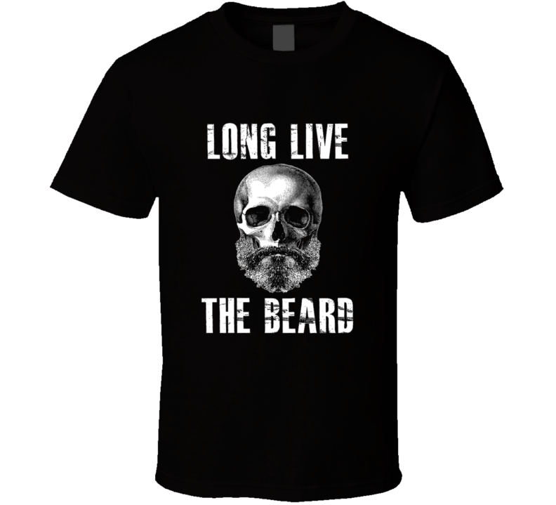 Long Live the Beard t-shirt Manley Beard t-shirts Biker look Cool Hipster Beard trends shirts 3
