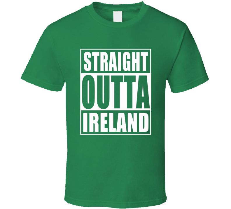 St. Patrick's Day shirt Straight Outta Ireland Irish Pride t-shirts 2