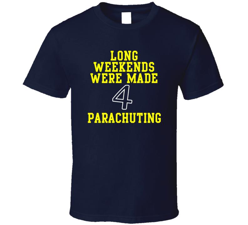 The Weekend Is Ment 4 Parachuting Various T Shirt