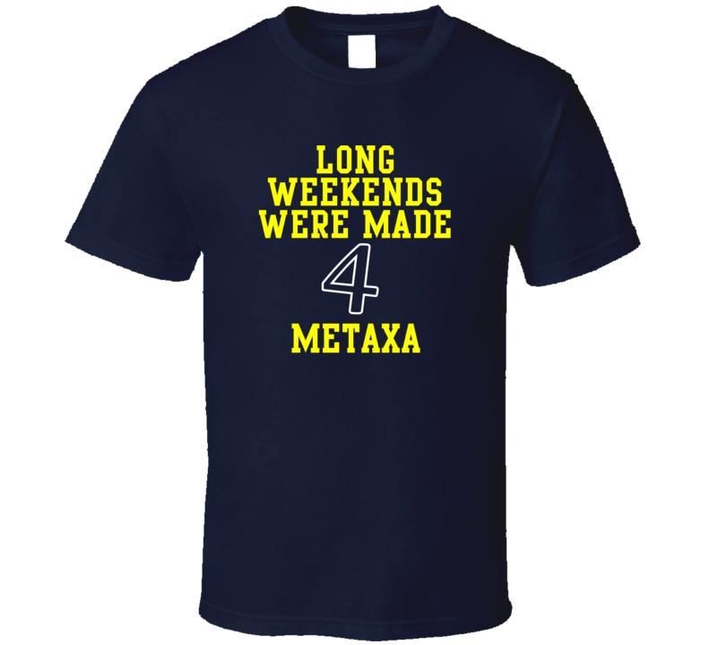 The Weekend Is Ment 4 Metaxa Various T Shirt