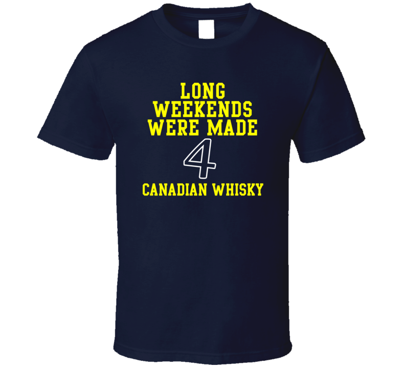 The Weekend Is Ment 4 Canadian whisky Various T Shirt