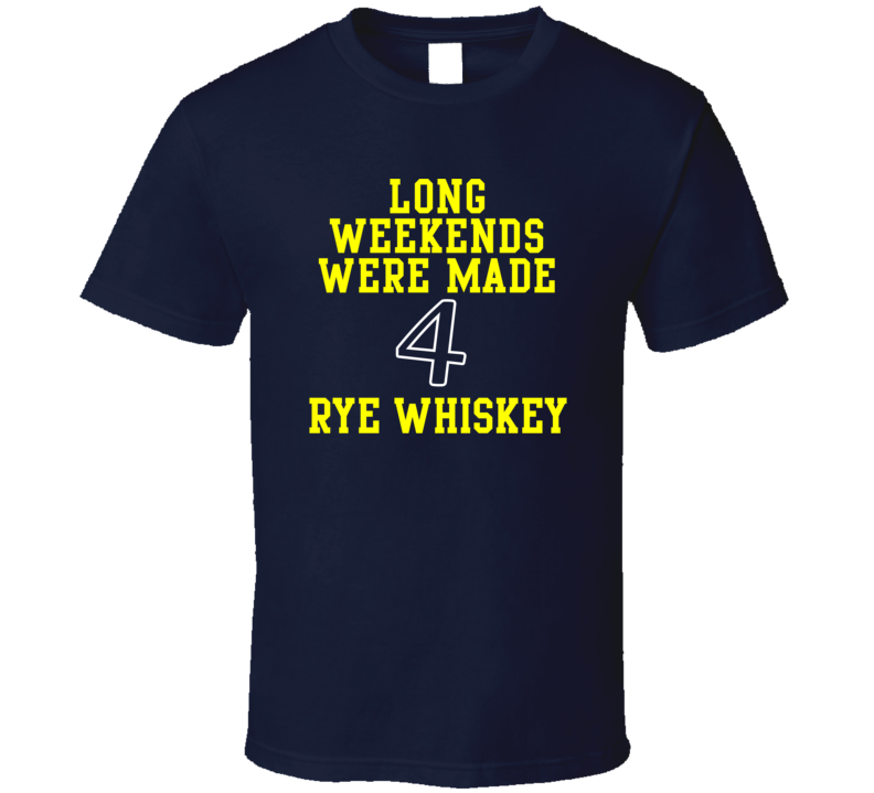 The Weekend Is Ment 4 Rye whiskey Various T Shirt