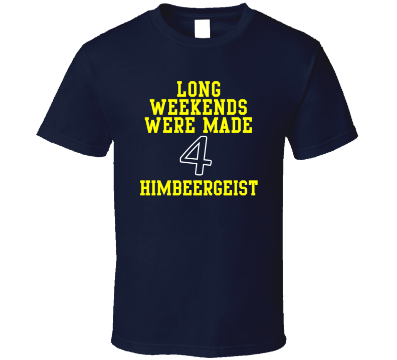 The Weekend Is Ment 4 Himbeergeist Various T Shirt