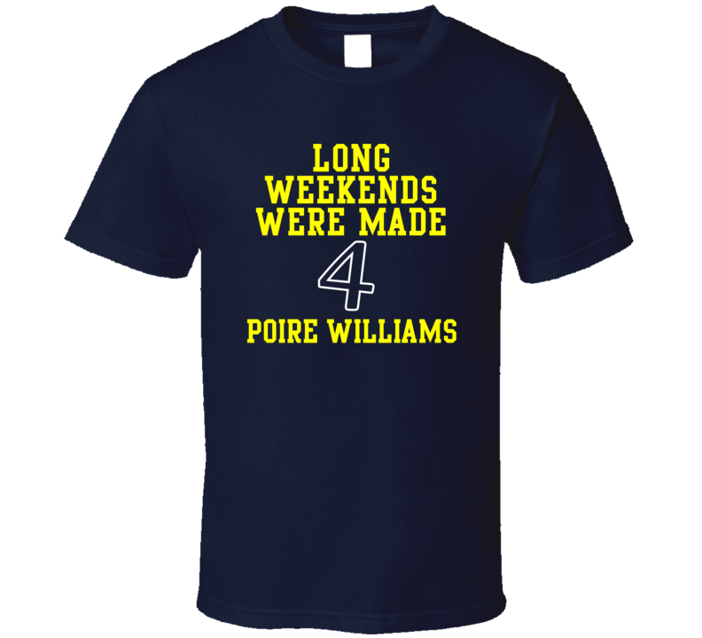 The Weekend Is Ment 4 Poire Williams Various T Shirt