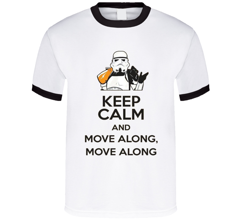 Keep Calm and Move Along t-shirt Star Wars inspired parody t-shirt