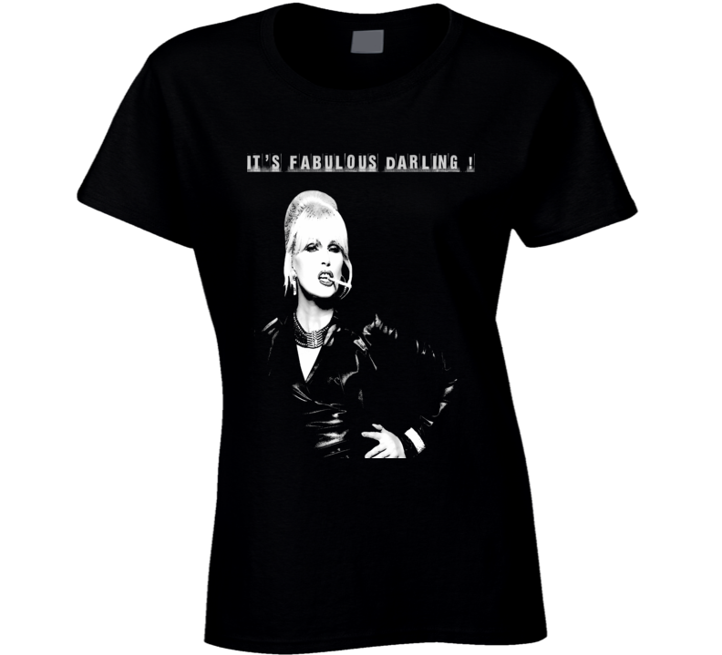 Ab Fab Absolutley Fabulous Patsy Quote it's fabulous darling funny british tv comedy t-shirt