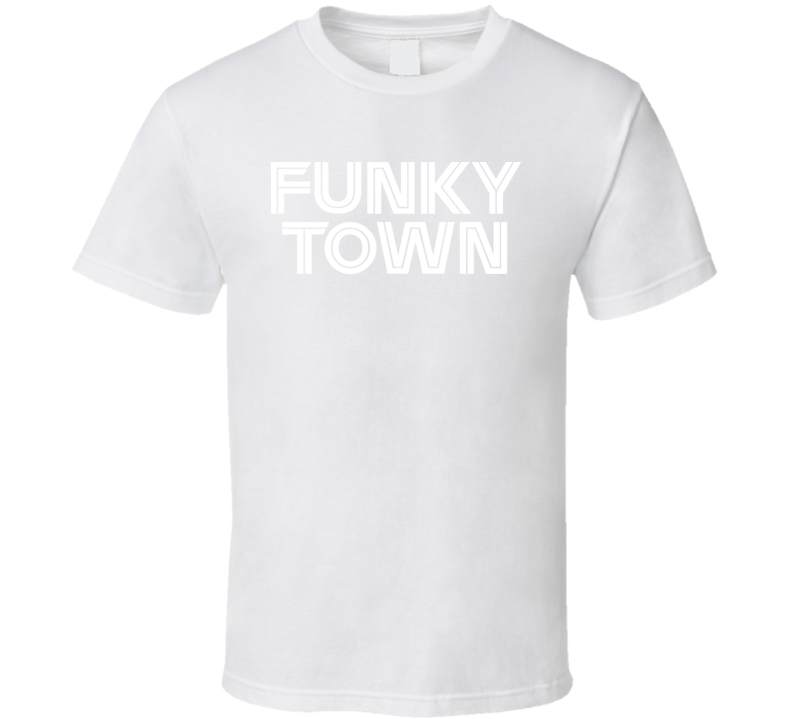 Funky Town T Shirt