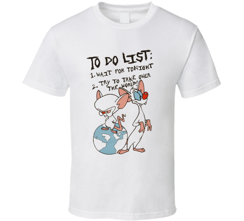 Pinky And The Brain To Do List T Shirt