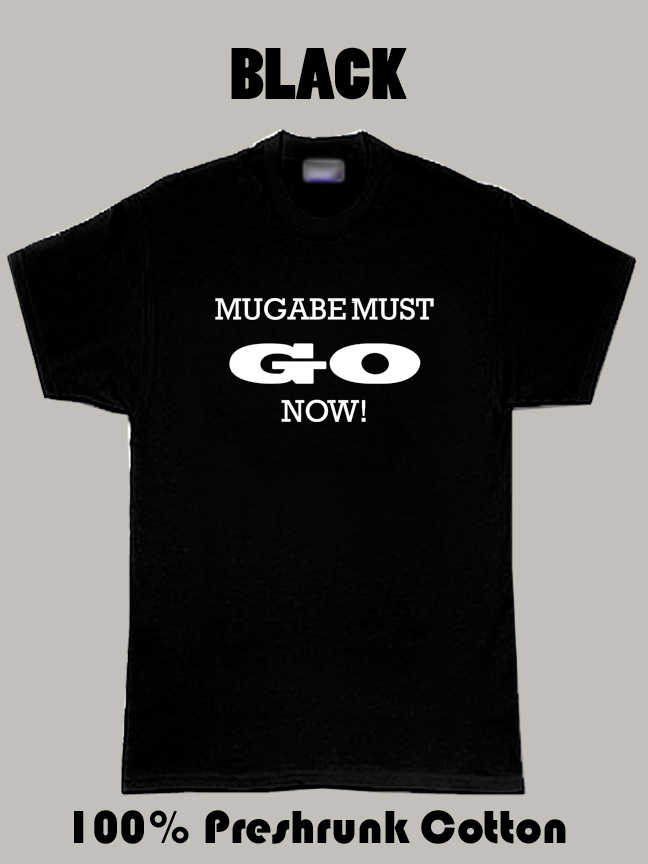 Mugabee Must Go Now T Shirt