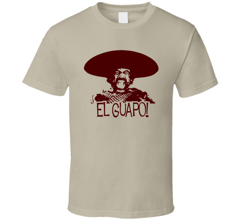 El Guapo The Three Amigos Comedy western movie trending fan favorite t-shirt