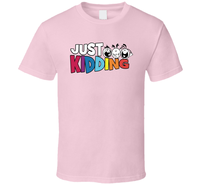 Just Kidding party April Fools Stag Doe Wedding party funny t-shirts T Shirt