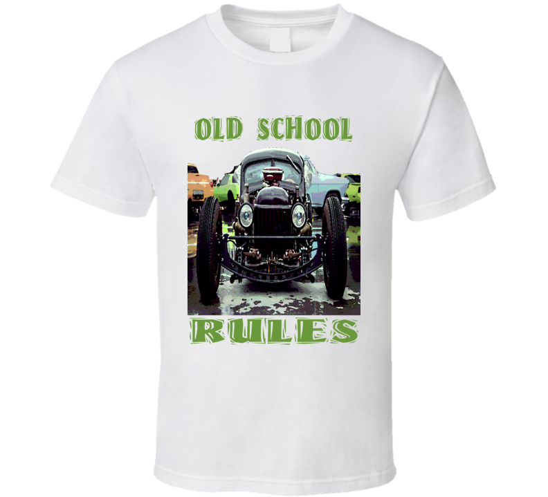 Rat Rod racer retro muscle cars Old School Rules trending car t-shirt