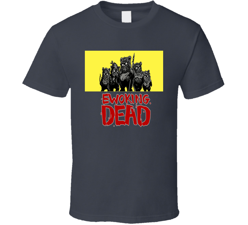 Ewoking Dead Star Wars Ewok parody Zombie TV show t-shirt