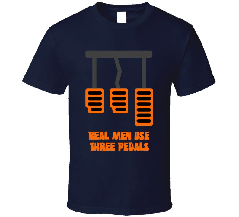 Real Men Use Three pedals driving racing fan t-shirt