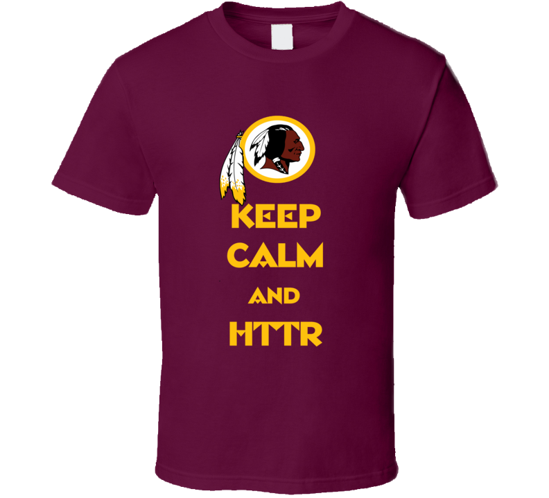 Washington Redskins Keep Calm and HTTR Super football fan t-shirt